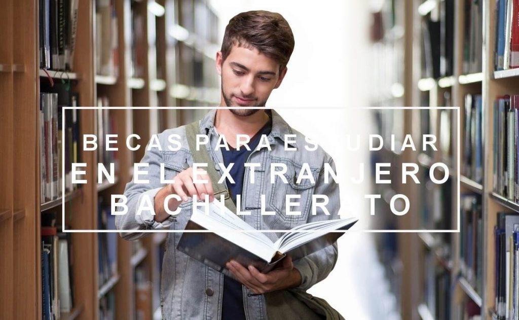 Becas para estudiar en el extranjero bachillerato