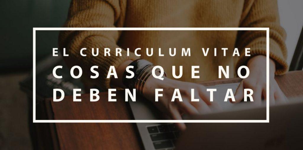 El Curriculum Vitae: Cosas que no deben faltar