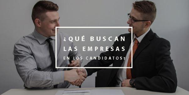 Qué buscan las empresas en los candidatos
