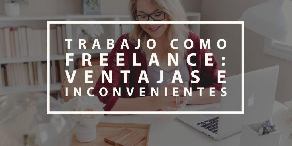 Trabajo como freelance ventajas e inconvenientes