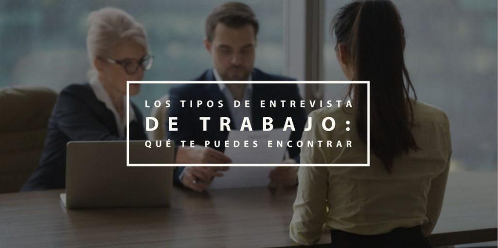 Los tipos de entrevista de trabajo qué te puedes encontrar