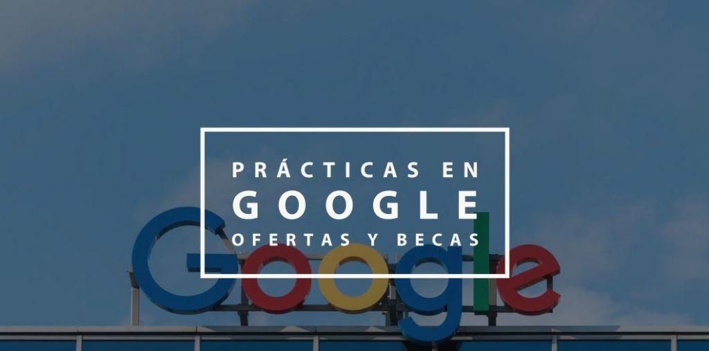 Prácticas en Google Ofertas y Becas