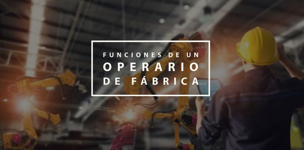 Funciones de un operario de fábrica