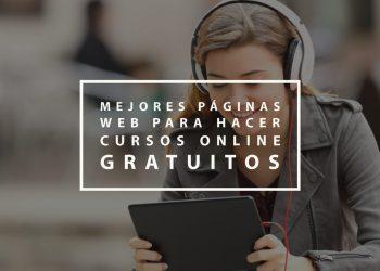 Mejores páginas web para hacer cursos online gratuitos