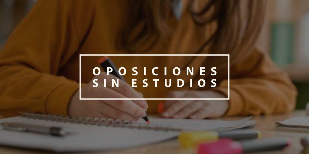 Oposiciones sin estudios
