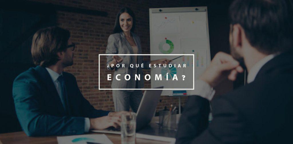 ¿Por qué estudiar economía?