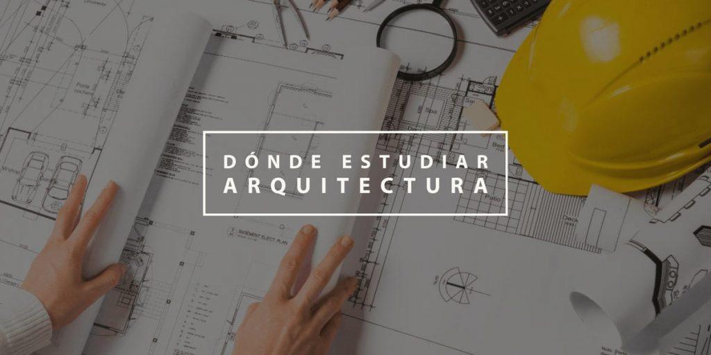 Dónde estudiar Arquitectura