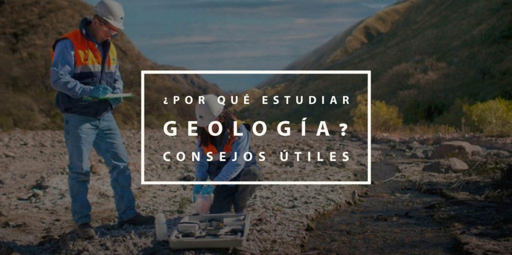 ¿Por qué estudiar Geología? Consejos útiles