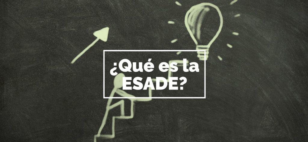 ¿Qué es la ESADE?