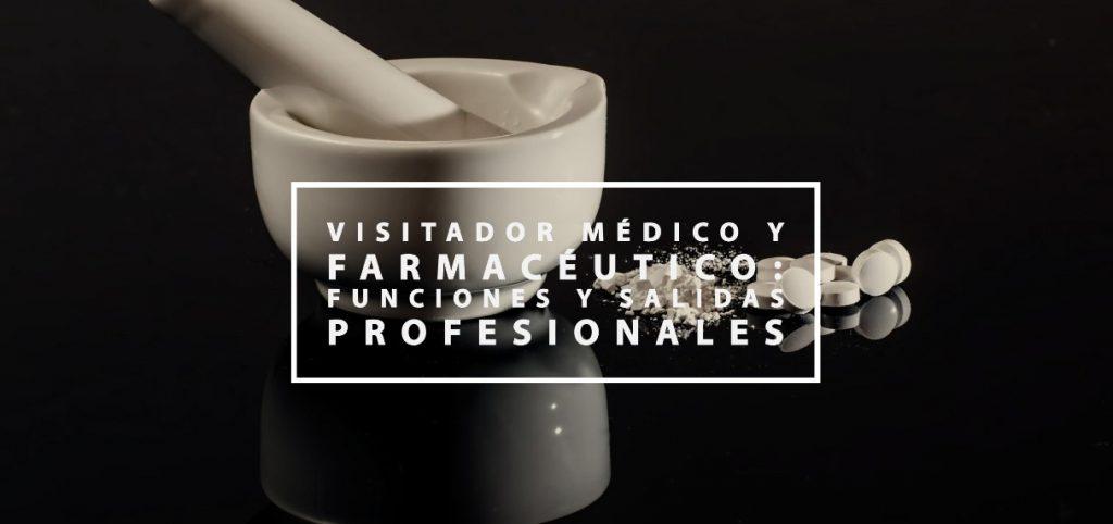 Visitador médico y Farmacéutico: ¿Cuánto gana? Funciones y salidas profesionales