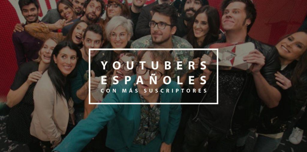 Youtubers españoles con más suscriptores