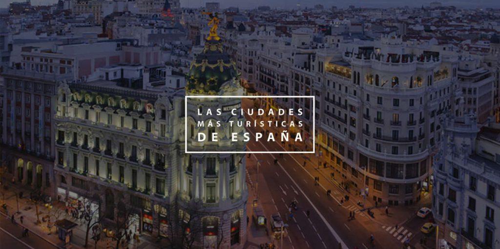 Las ciudades más turísticas de España