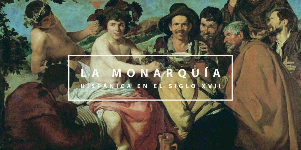 La monarquía hispánica en el siglo XVII