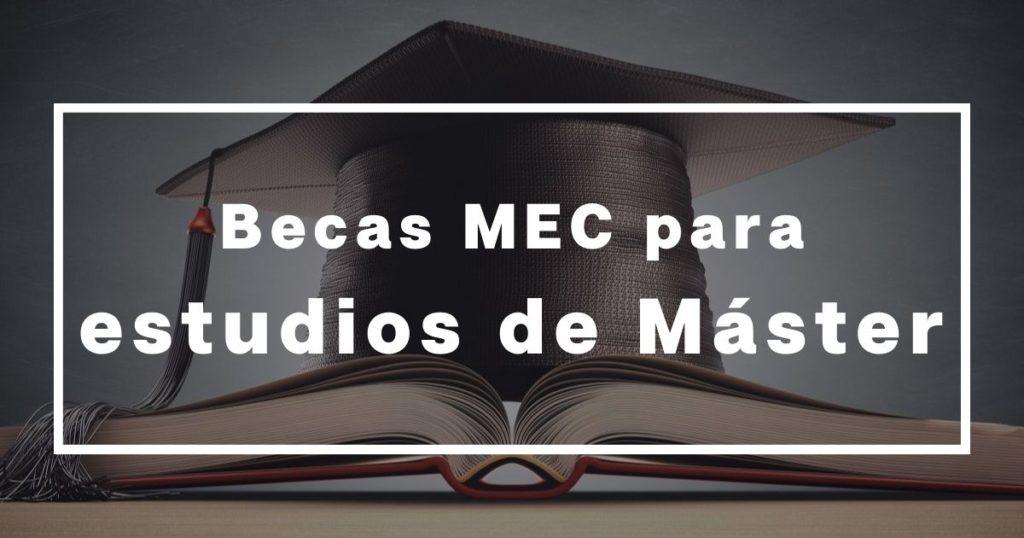becas MEC para estudios de Máster