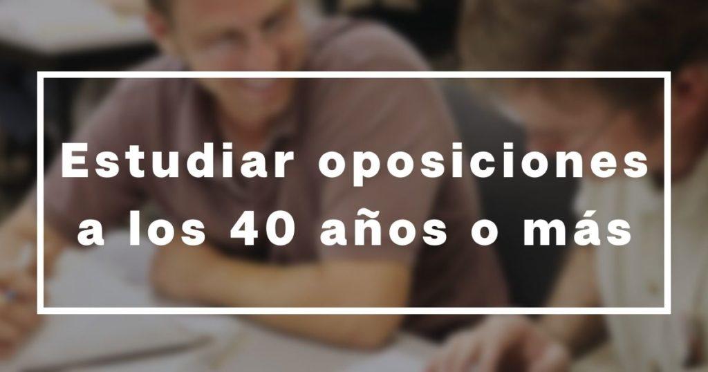 estudiar oposiciones a los 40