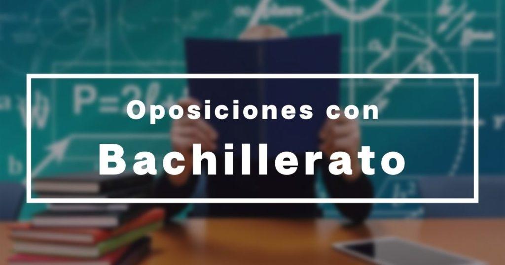 qué oposiciones puedo hacer con Bachiller