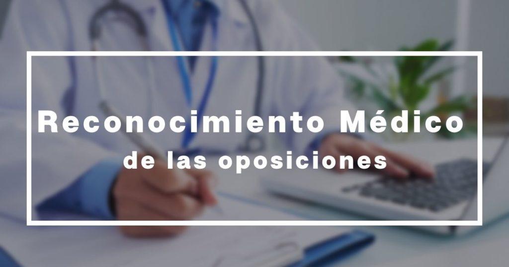 reconocimiento médico de las oposiciones